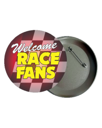 Welcome Race Fans Button