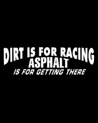 Dirt Is For Racing Decal