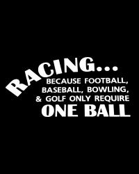 Racing Because Football...Decal